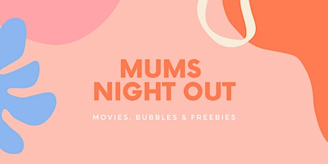 Mum's Night Out in Gold Class tickets
