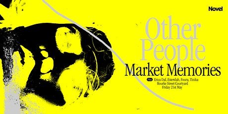 Novel x Other People Pres. Market Memories tickets