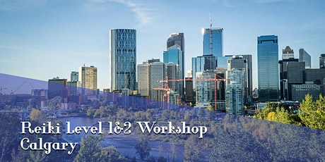 Reiki Training Calgary Level 1 and 2 tickets