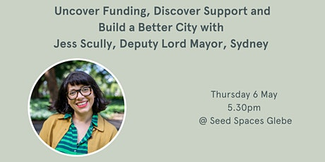 Uncover Funding, Discover Support and Build a Better City with Jess Scully tickets