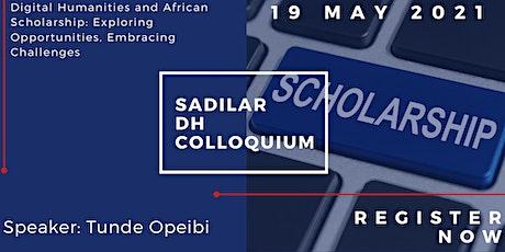 SADILAR DIGITAL HUMANITIES  COLLOQUIUM Tickets