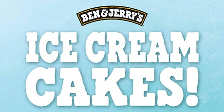 Ben and Jerry's Ice Cream Cakes Relaunch tickets