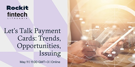 Let's Talk Payment Cards: Trends, Opportunities, Issuing biglietti