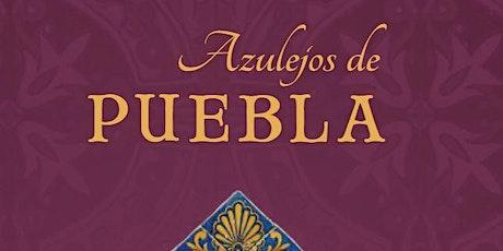 Presentación de libro: Azulejos de Puebla entradas