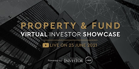 Property & Fund Virtual Investor Showcase tickets