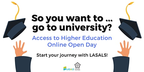 So you want to ... go to university? / Online Open Day / LASALS tickets