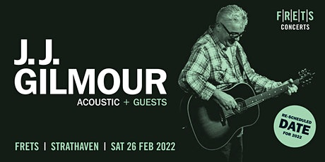J.J. GILMOUR - acoustic concert at FRETS on Saturday 26th Feb, 2022 tickets