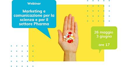 Webinar Marketing e Comunicazione per la Scienza e per il settore Pharma biglietti