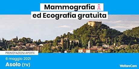 Mammografia ed Ecografia Gratuita - Asolo (TV)  6 maggio 2021 biglietti