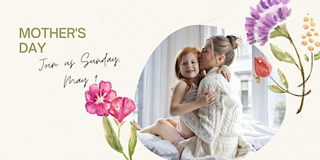 Mother's Day Sunday Morning Service- MAY 9  2021 tickets