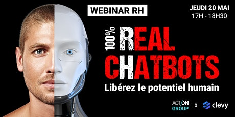 Webinar RH - 100% REAL CHATBOTS : Libérez le potentiel humain ! billets