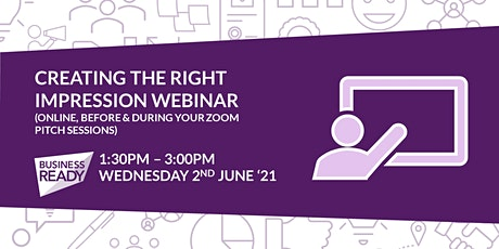 Creating the right impression - online, before & during a Zoom pitch tickets