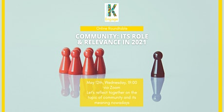 Roundtable - Community: its role & relevance in 2021 Tickets