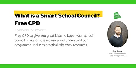 What is a Smart School Council? Free CPD tickets