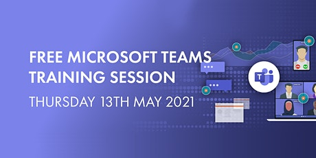 Microsoft Teams Training Session - Making The Most Out Of Teams tickets
