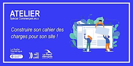 [ATELIER COMMERCANT(E)] : Construire son cahier des charges pour son site ! billets