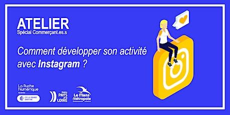 [ATELIER COMMERCANT(E)] : Comment développer son activité avec Instagram? billets