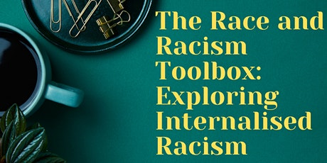 The Race and Racism Toolbox: Exploring Internalised Racism tickets