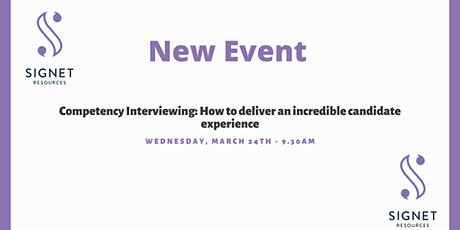 Competency Interviewing: How to deliver an incredible candidate experience. tickets