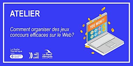 [ATELIER] : Comment organiser des jeux concours efficaces sur  le Web? billets