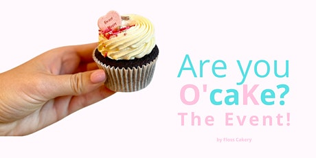 Are You O'caKe? The Event tickets