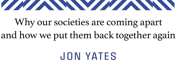 Why our societies are coming apart and how to put them back together image