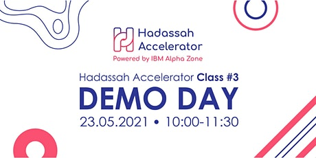 Hadassah Accelerator Demo Day - The Future of HealthTech is here! tickets