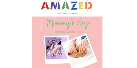"Mommy's Day Fun and Sweet Workshop - ""Mommy and Me"" beauty workshop tickets"