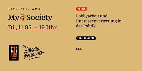 My Society #2 - Lobbyarbeit und Interessenvertretung in der Politik Tickets