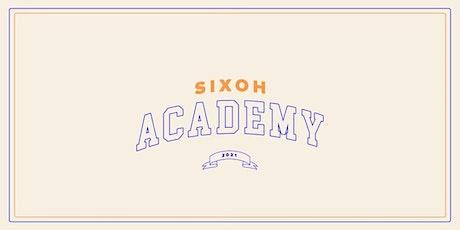 Sixoh Academy tickets