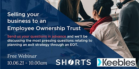 Selling a business to an Employee Ownership Trust- Your Questions in Q&A tickets