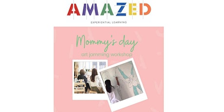 "Mommy's Day Fun and Sweet  - ""Mommy and Me"" Art Jamming on Wall"" Workshop tickets"