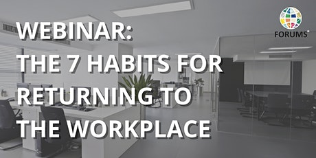 Webinar: The 7 Habits for returning to the work place (Part Two) tickets