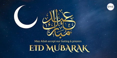 CVIC  - EID-UL-FITR PRAYERS at 7:30 AM and 9:00 AM, Takbeerat 30 min prior tickets