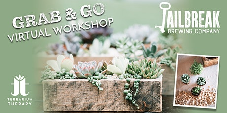 Grab & Go Virtual Workshop- Rustic Succulent Box with Jailbreak Brewing tickets