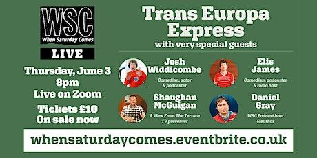 WSC Live: Trans Europa Express tickets