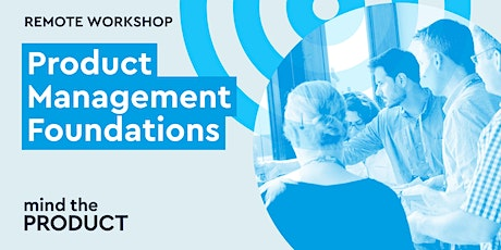 Product Management Foundations Remote Workshop - Greenwich Mean Time tickets