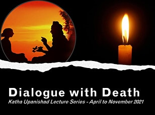 Dialogue with Death: Lecture Series on Katha Upanishad tickets