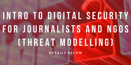 Intro to Digital Security for NGOs and Journalists (Threat Modelling) tickets
