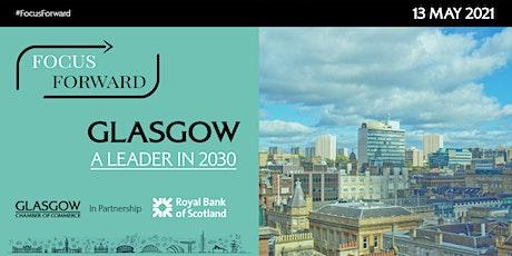Focus Forward: Glasgow a leader in 2030 tickets