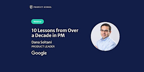 Webinar: 10 Lessons from Over a Decade in PM by Google Product Leader tickets