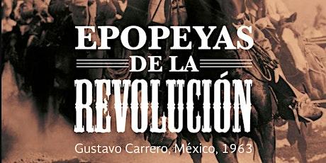Epopeyas de la revolución| Semana del cine de Puebla entradas
