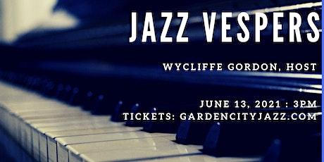 Jazz Vespers featuring Ed Fuqua Group. Wycliffe Gordon, host tickets