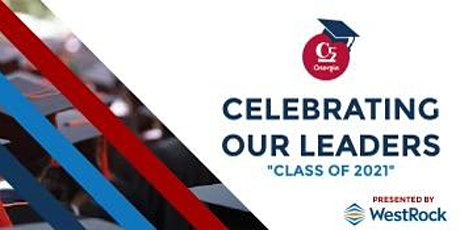 Celebrating Our Leaders  - The Class of 2021 tickets