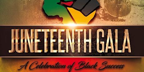 JUNETEENTH GALA: A CELEBRATION OF BLACK SUCCESS tickets