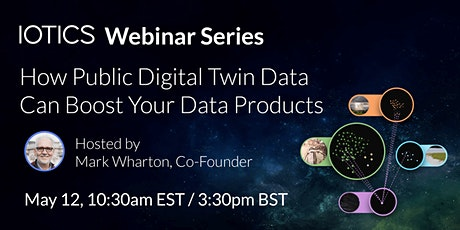 WEBINAR SERIES: How Public Digital Twin Data Can Boost Your Data Products tickets