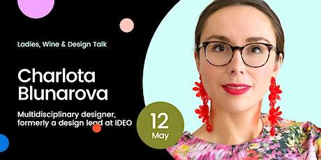 Ladies, Wine & Design Prague: Creative Journeys - Charlota Blunarova tickets