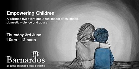 Empowering Children – The impact of childhood domestic violence and abuse tickets