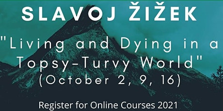 Slavoj Žižek - Living and Dying in a Topsy-Turvy World tickets