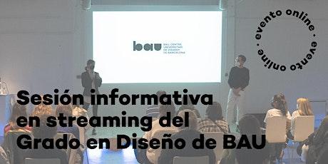 STREAMING: Sesión informativa del Grado en Diseño de BAU  - 15 de mayo entradas